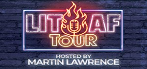 LIT AF Tour 2021 Hosted by Martin Lawrence
