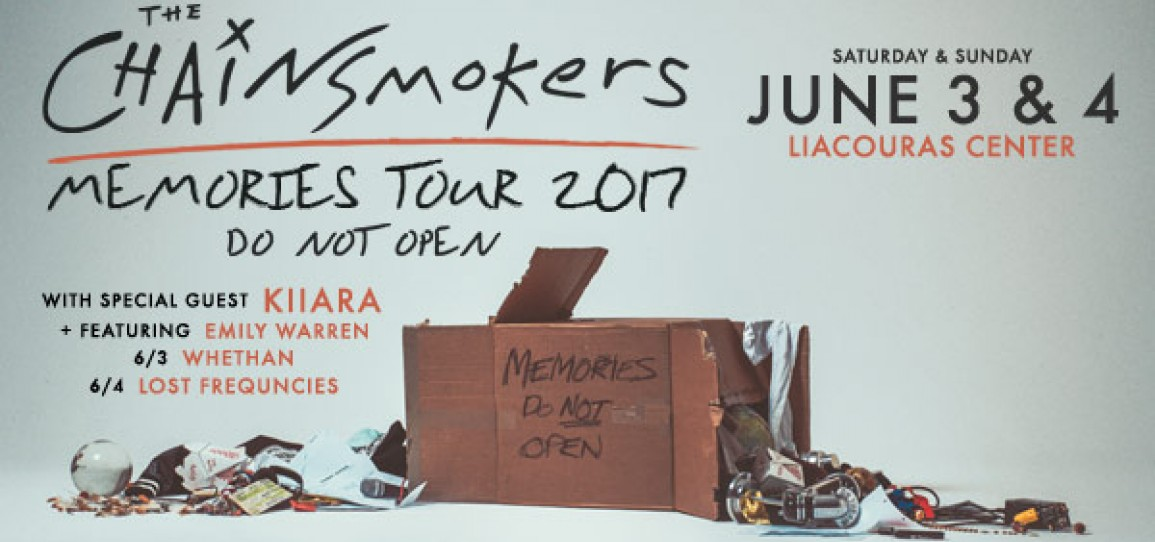 "GRAMMY NOMINATED ARTIST THE CHAINSMOKERS TO BRING ""MEMORIES: DO NOT OPEN' TOUR TO LIACOURAS CENTER ON JUNE 3 & 4"
